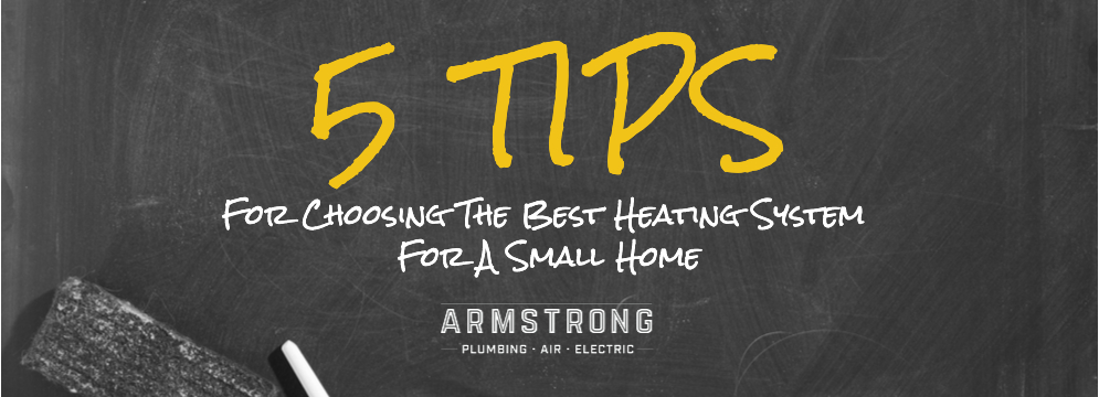 5 Tips For Choosing The Best Heating System For A Small Home